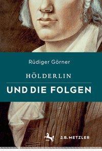 gornerhoelderlin_und_die_folgen